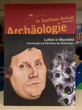 Archäologie in Sachsen-Anhalt, Luther in Mansfeld