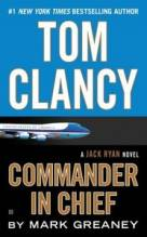 Greaney, Mark: Tom Clancy Commander in Chief A Jack Ryan Novel, Jack Ryan 20