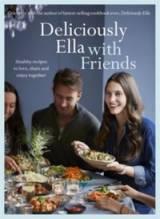 Woodward, Ella Mills: Deliciously Ella with Friends
