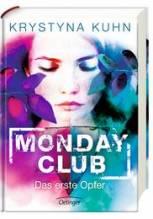 Krystyna Kuhn, Monday Club - Das erste Opfer
