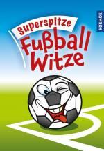 Superspitze Fußballwitze   Noch Unbekannt
