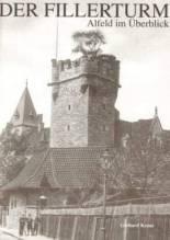 Der Fillerturm - Alfeld im Überblick