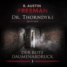 Dr. Thorndyke - Der rote Daumenabdruck, 1 Audio-CD | Freeman, Richard Austin
