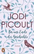 Jodi Picoult: Bis ans Ende der Geschichte