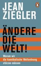 Jean Ziegler: Ändere die Welt