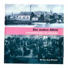 Das andere Alfeld - Industriekultur im Leinetal