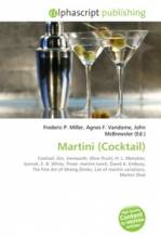 Martini (Cocktail) Cocktail, Gin, Vermouth, Olive (fruit), H.L.Mencken, Sonnet, E.B.White, Three- martini lunch, David A.Embury, The Fine Art of Mixin