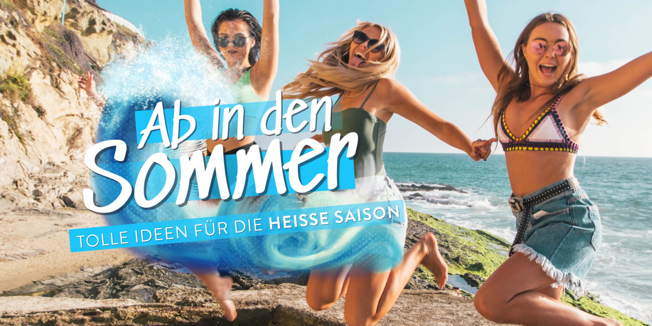 Ab in den Sommer!