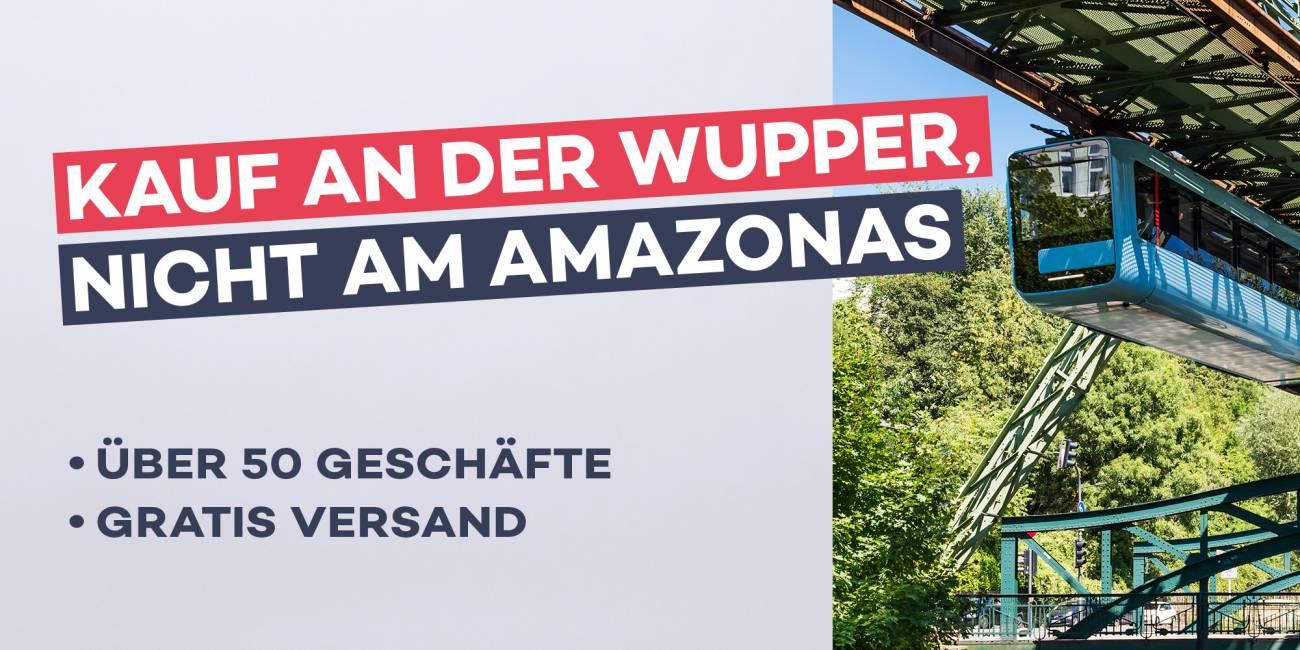 Kauf an der Wupper, nicht am Amazonas
