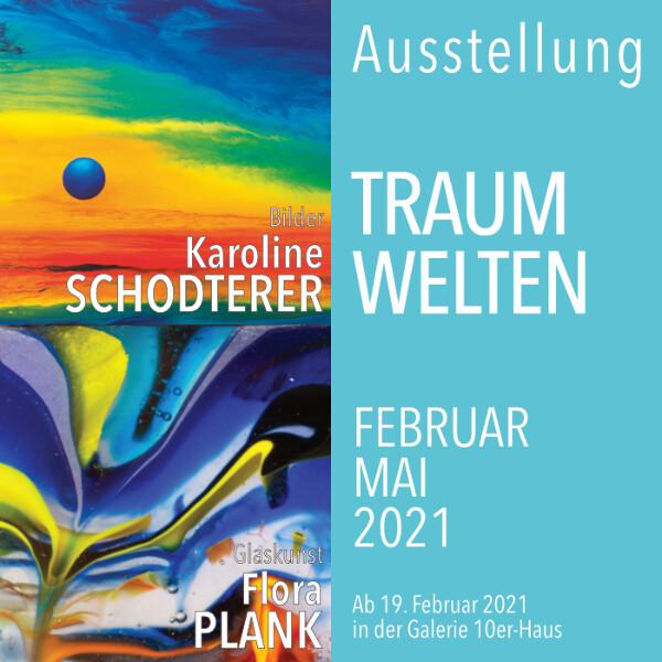 """Ausstellung """"TRAUMWELTEN"""" in der Galerie 10er-Haus"""