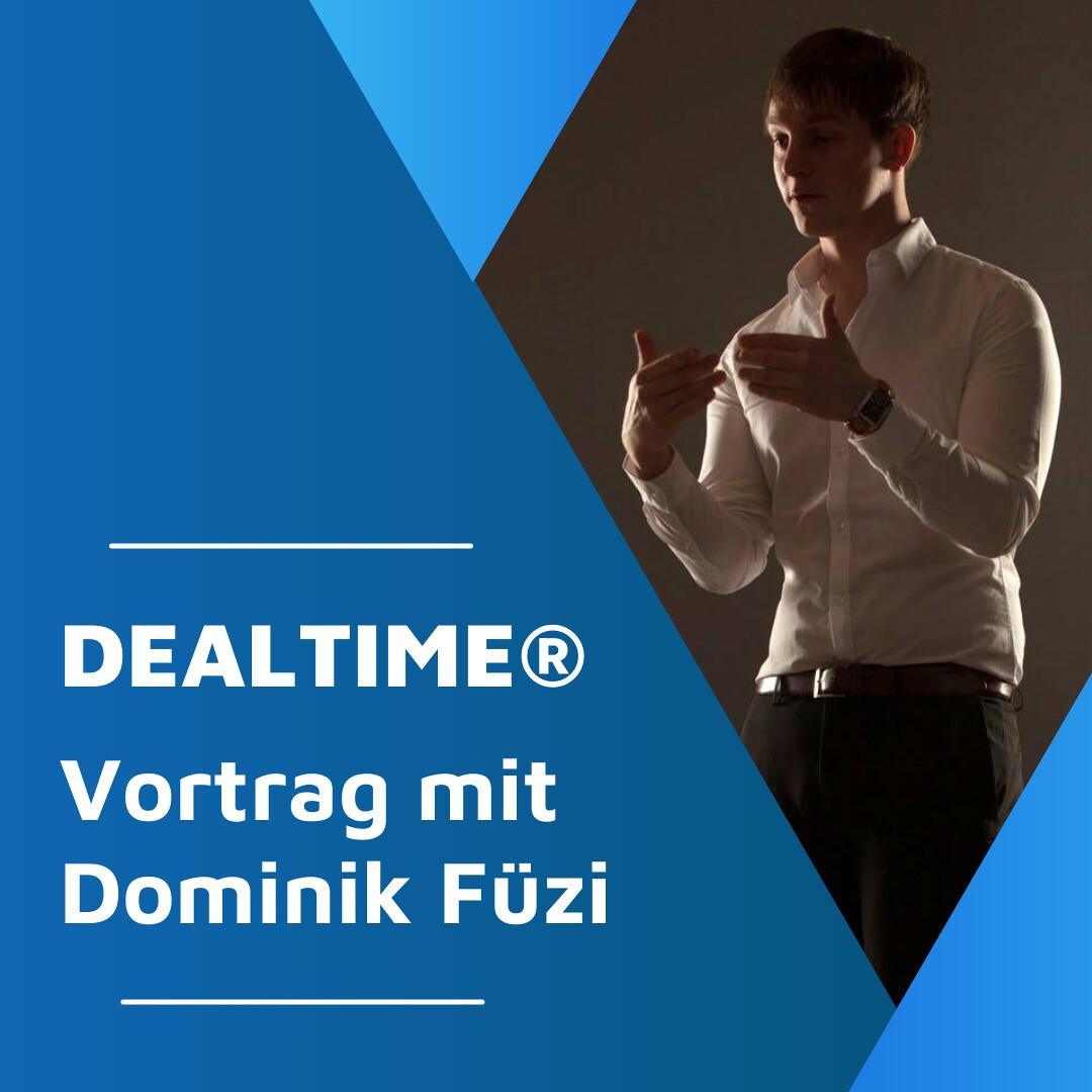 DEALTIME®  - Vortrag mit Dominik Füzi - Abgesagt!