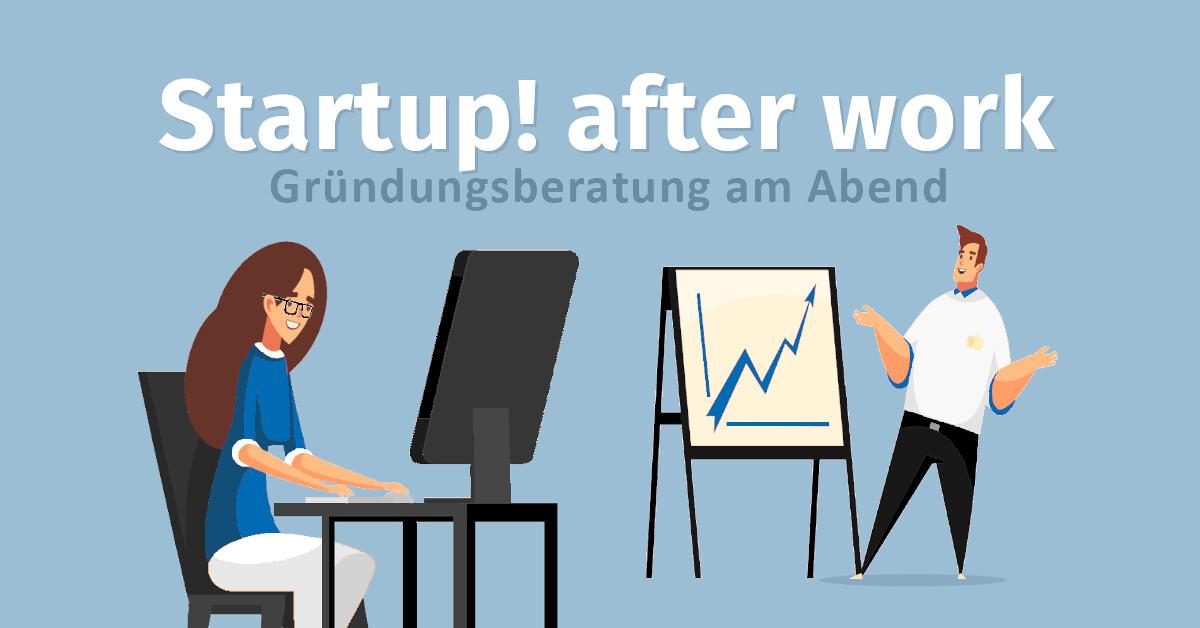 Startup! after work - Gründungsberatung am Abend