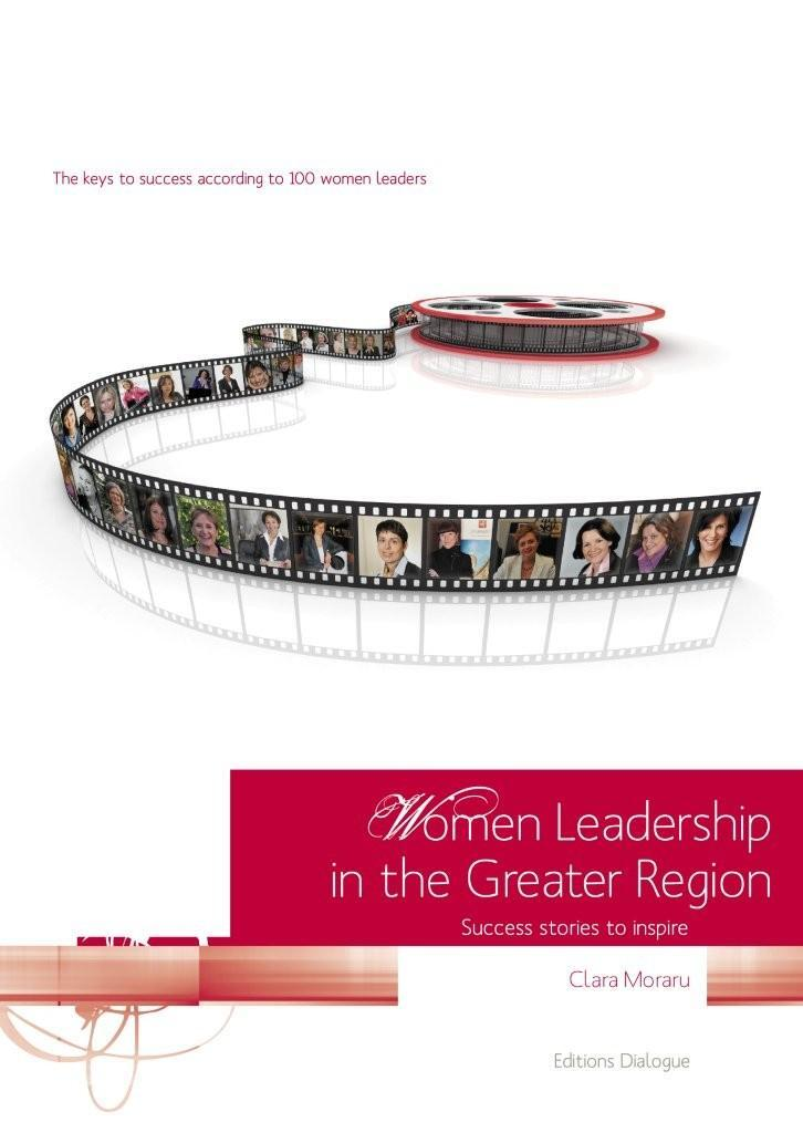 Women Leadership in the Greater Region. The keys to success according to 100 women leaders